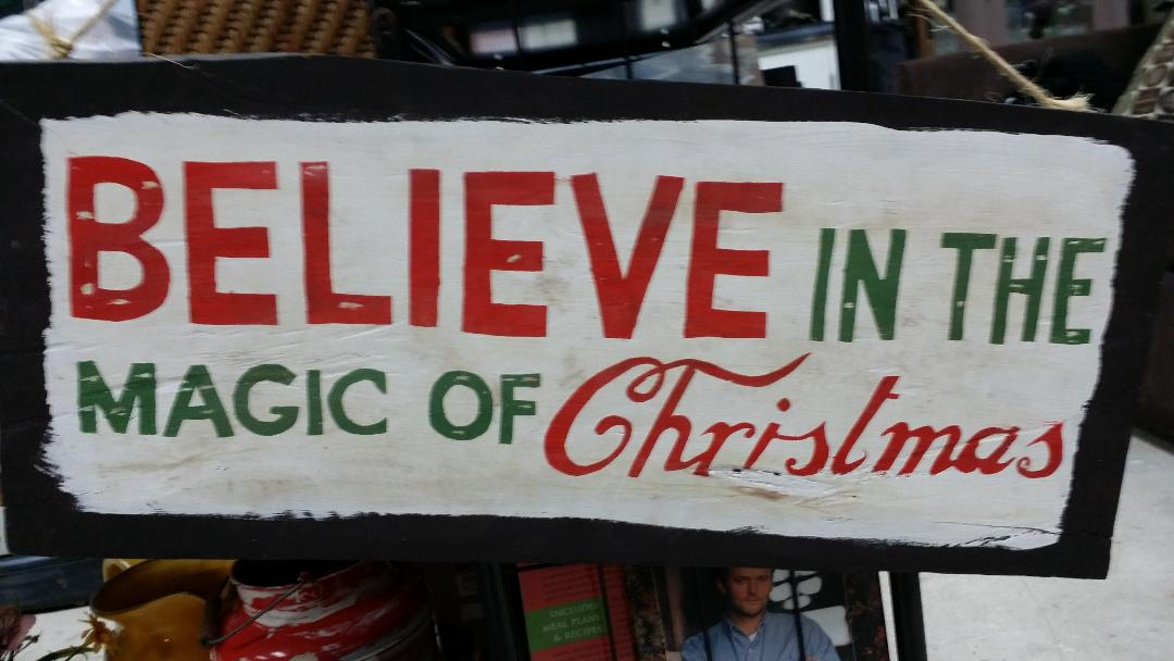 the magic of christmas...is to believe
